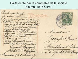 Carte �crite par le comptable de la soci�t�  le 8 mai 1907 � lire !