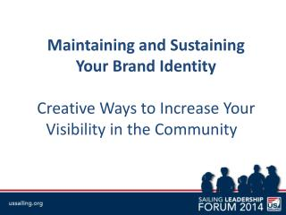 Maintaining and Sustaining  Your  Brand Identity