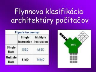 Flynnova klasifik ácia  architektúry počítačov
