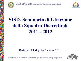 SISD, Seminario di Istruzione della Squadra Distrettuale  2011 - 2012