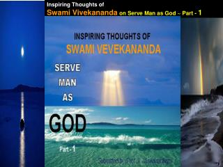 Inspiring Thoughts of Swami Vivekananda on Serve Man as God ~ Part -  1