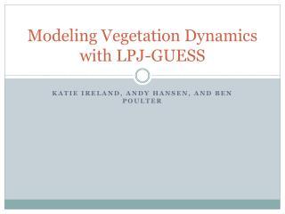 Modeling Vegetation Dynamics with LPJ-GUESS