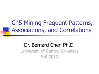 Ch5 Mining Frequent Patterns, Associations, and Correlations