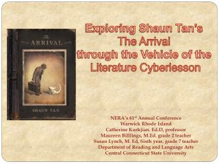 Exploring Shaun Tan's  The Arrival  through the Vehicle of the Literature Cyberlesson