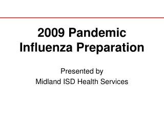 2009 Pandemic Influenza Preparation