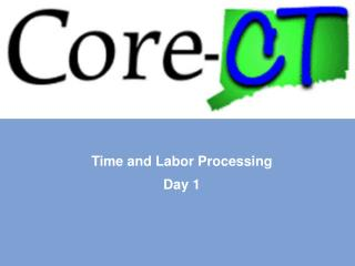Time and Labor Processing  Day 1