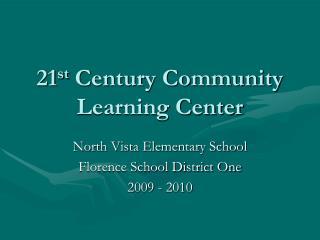 21 st  Century Community Learning Center