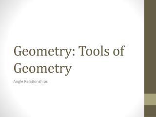 Geometry: Tools of Geometry