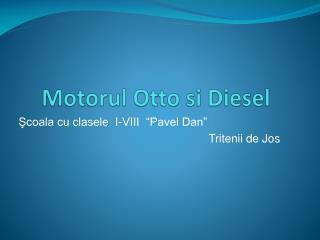 Motorul  Otto  si  Diesel