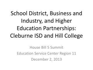 House Bill 5 Summit Education Service Center Region 11 December 2, 2013