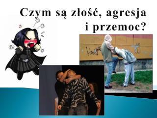 Czym s? z?o??, agresja  i przemoc?