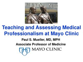 Teaching and Assessing Medical Professionalism at Mayo Clinic