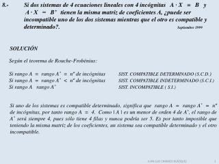 8.-Si dos sistemas de 4 ecuaciones lineales con 4 incógnitas   A · X   =   B   y