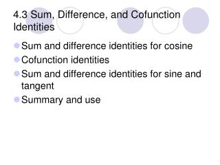 4.3 Sum, Difference, and Cofunction Identities