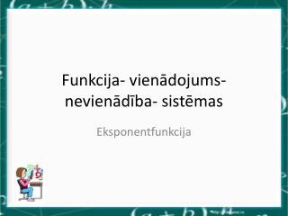 Funkcija- vienādojums- nevienādība- sistēmas