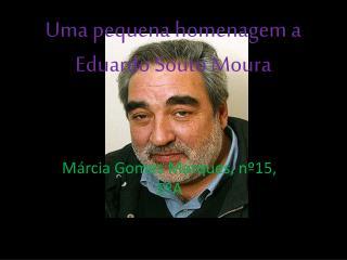 Uma pequena homenagem a Eduardo Souto Moura