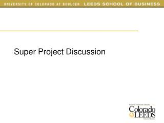 Super Project Discussion