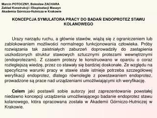Marcin POTOCZNY, Bolesław ZACHARA Zakład Konstrukcji i Eksploatacji Maszyn
