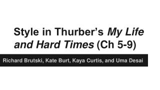 Style in Thurber�s  My Life and Hard Times  (Ch 5-9)