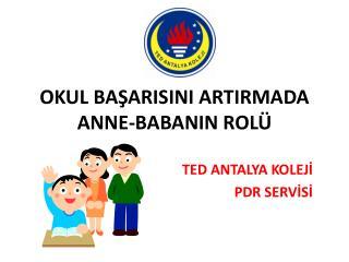 OKUL BAŞARISINI ARTIRMADA ANNE-BABANIN ROLÜ
