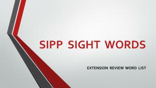 SIPP  SIGHT  WORDS EXTENSION  REVIEW  WORD  LIST