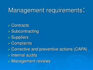 Management requirements: