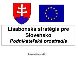 Lisabonská stratégia pre Slovensko Podnikateľské prostredie