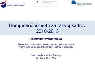 Kompeten?ni centri za razvoj kadrov  2010-2013