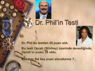 Dr. Phil' in  Test i