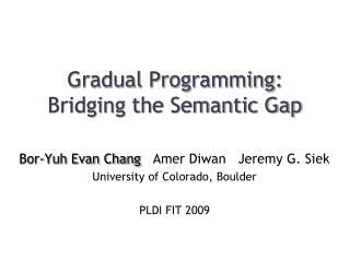 Gradual Programming: Bridging the Semantic Gap
