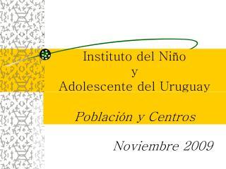 Instituto del Niño           y  Adolescente del Uruguay