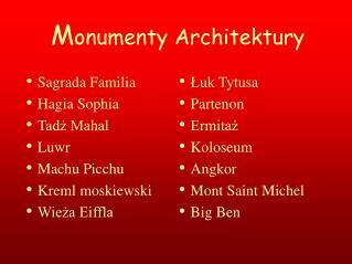 M onumenty Architektury