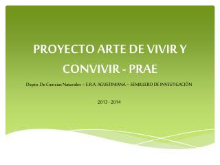 PROYECTO ARTE DE VIVIR Y CONVIVIR - PRAE