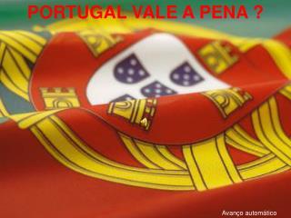 PORTUGAL VALE A PENA ?