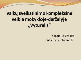 Sonata Laicėnaitė auklėtoja metodininkė