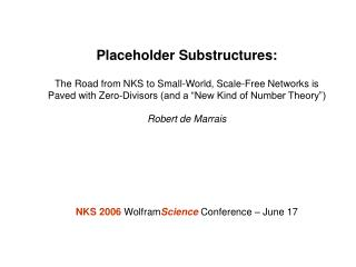Placeholder Substructures:   The Road from NKS to Small-World, Scale-Free Networks is  Paved with Zero-Divisors and a  N