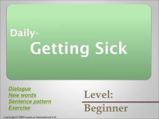 Daily- Getting Sick