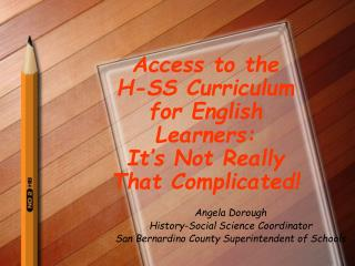 Access to the    H-SS Curriculum for English Learners: It's Not Really That Complicated!