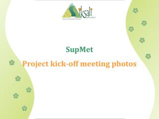 SupMet Project kick-off meeting photos