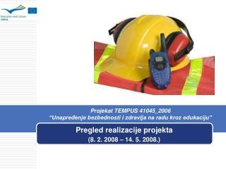 Pregled realizacije projekta (8. 2. 2008 – 14. 5. 2008.)