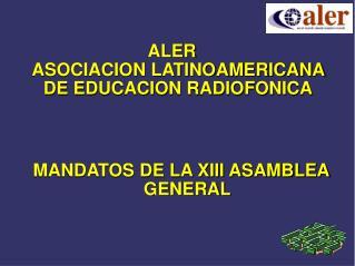ALER ASOCIACION LATINOAMERICANA DE EDUCACION RADIOFONICA