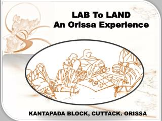 LAB To LAND An Orissa Experience