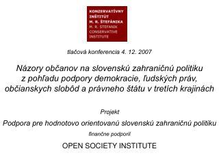 Projekt Podpora pre hodnotovo orientovanú slovenskú zahraničnú politiku finančne podporil