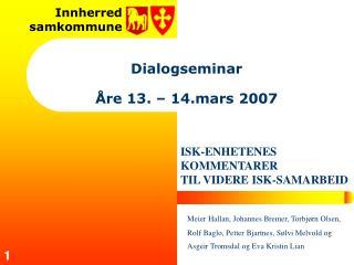Dialogseminar Åre 13. – 14.mars 2007