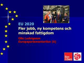 EU 2020 Fler jobb, ny kompetens och minskad fattigdom