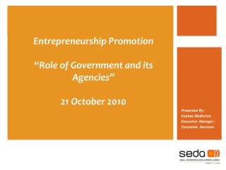 Entrepreneurship Promotion   Role of Government and its Agencies   21 October 2010