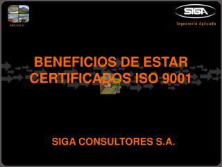 BENEFICIOS DE ESTAR CERTIFICADOS ISO 9001