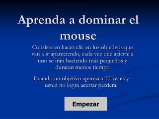 Aprenda a dominar el mouse
