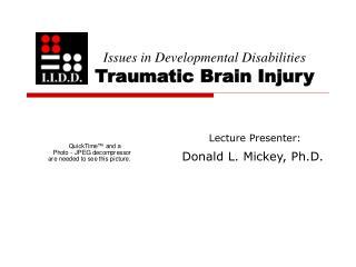 Issues in Developmental Disabilities Traumatic Brain Injury