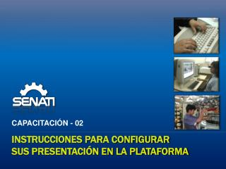 Instrucciones para configurar sus presentación en la plataforma